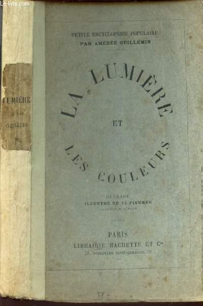 LA LUMIERE ET LES COULEURS / PETITE ENCYCLOPEDIE POPULAIRE