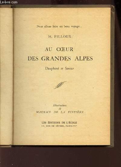 AU COEUR DES GRANDES ALPES - DAUPHINE ET SAVOIE (Nopus allons faire un beau voyage...)