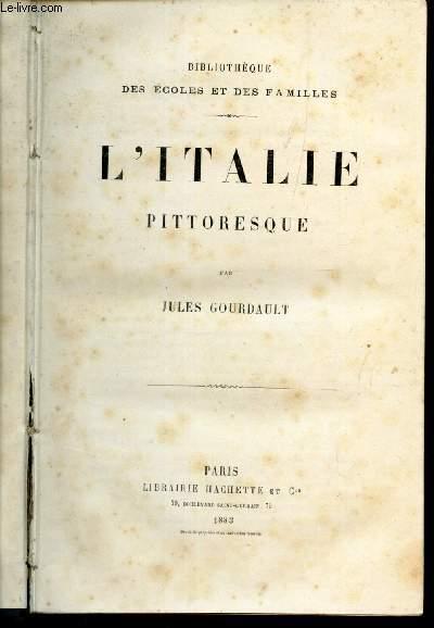 L'ITALIE PITTORESQUE /  Bibliothèque des Ecoles et des familles