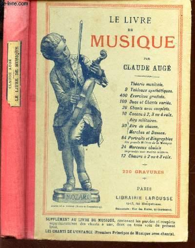LE LIVRE DE MUSIQUE / Théorie musicale avec 400 exercices gradués 84 portraits et Biographies, etc.
