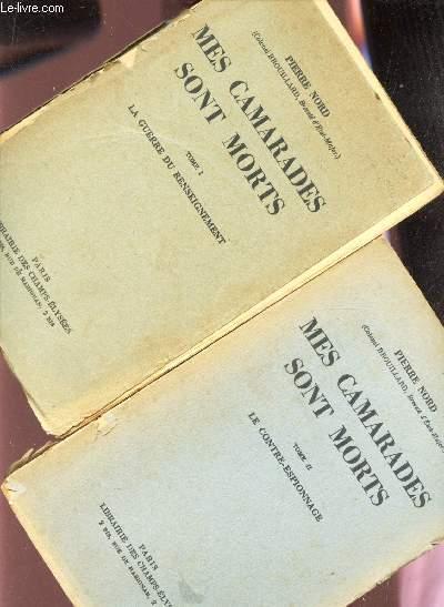MES CAMARADES SONT MORTS / EN 2 VOLUMES : Tome : La guerre du renseignement + Tome II : le contre-espionnage.