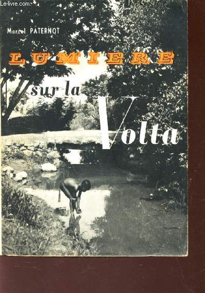 LUMIERE SUR LA VOLTA - CHEZ LES DAGARI / 4e EDITION