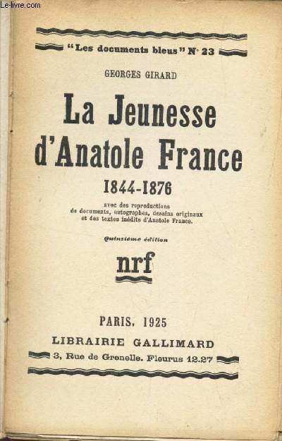 LA JEUNESSE D'ANATOLE FRANCE - 1844-1876 / COLLECTION LES DOCUMENTS BLEUS - N°23.