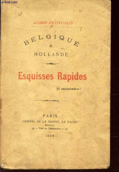 ESQUISSES RAPIDES - JE MAINTIENDRAI!  / BELGIQUE & HOLLANDE