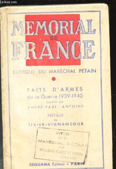 MEMORIAL DE FRANCE EXERGUE DU MARECHAL PETAIN  - FAITS D'ARMES DE LA CAMPAGNE 1939-1940.