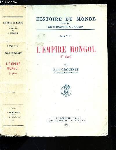 L'EMPIRE MONGOL (1ere phase) - TOME VIII / HISTOIRE DU MONDE.