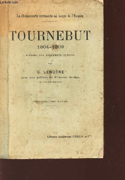 TOURNEBUT 1804-1809 - D'apres des ducments inedits -