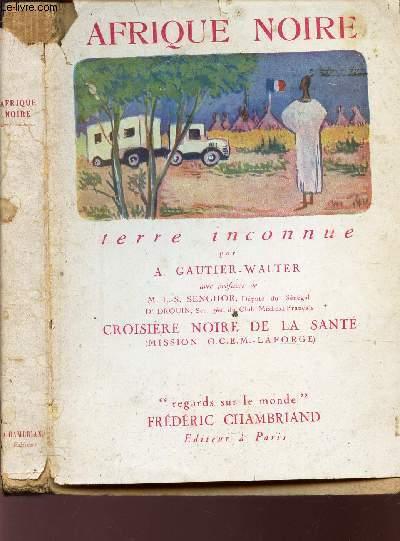 AFRIQUE NOIRE -TERRE INCONNUE - croisère noire de la santé (mission O.C.E.M-Laforge).[Buy it!]/ COLLECTION