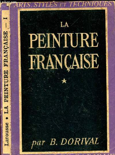 LA PEINTURE FRANCAISE / TOME I DE LA COLLECTION