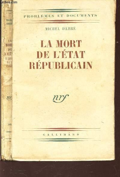 LA MORT DE LETAT REPUBLICAIN / PROBLEMES ET DOCUMENTS