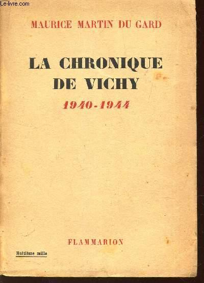LA CHRONIQUE DE VICHY - 1940-1944