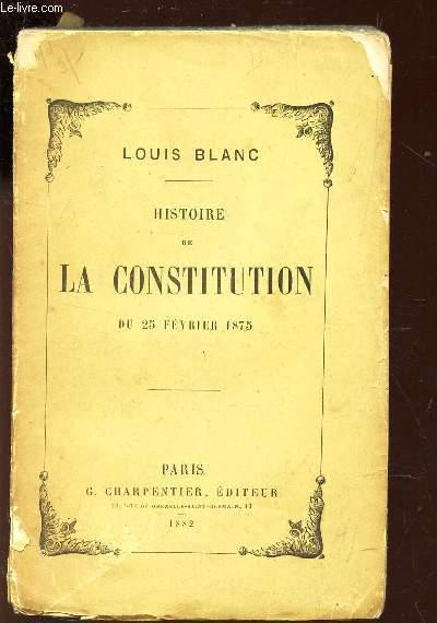HISTOIRE DE LA CONSTITUTION DU 25 FEVRIER 1875
