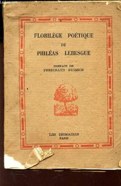 FLORILEGE POETIQUE DE PHILEAS LEBESGUE - Choix de poemes et de chansons - a l'usage des enfants
