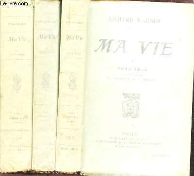 MA VIE - EN 3 VOLUMES  / TOMES 1 + 2 + 3 : 1813-1842 + 1842-1850 + 1850-1864 / 11e ET 9e EDITIONS