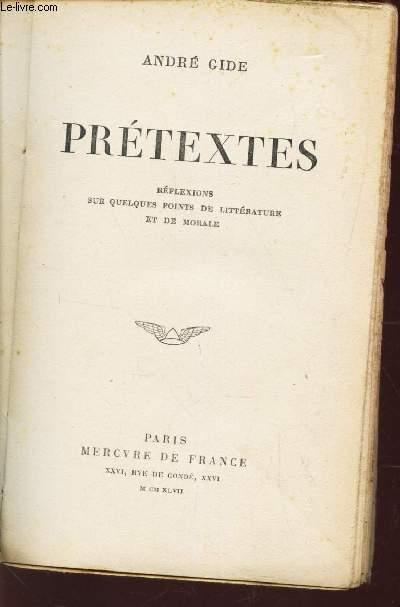 PRETEXTES - Reflexion sur quelques points de litterature et de morale.