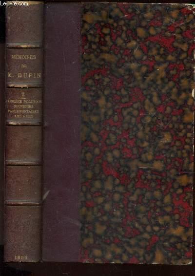MEMOIRES DE M. DUPIN - TOME DEUXIEME / CARRIERE POLITIQUE - SOUVENIRS PARLEMENTAIRES - 1827-1833.