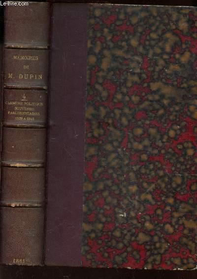 MEMOIRES DE M. DUPIN - TOME QUATRIEME / CARRIERE POLITIQUE - SOUVENIRS PARLEMENTAIRES - 1839-1848