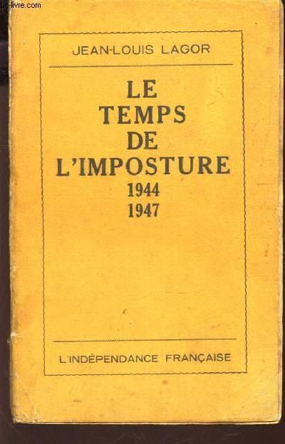 LE TEMPS DE L'IMPOSTURE - 1944-1947