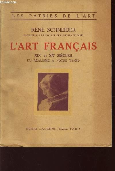 L'ART FRANCAIS - XIXe ET XXe  SIECLES - DU REALISME A NOTRE TEMPS  / COLLECTION