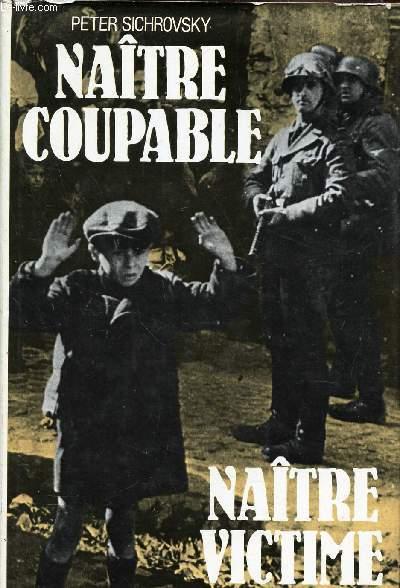 NAITRE COUPABLE NOTRE VICTIME