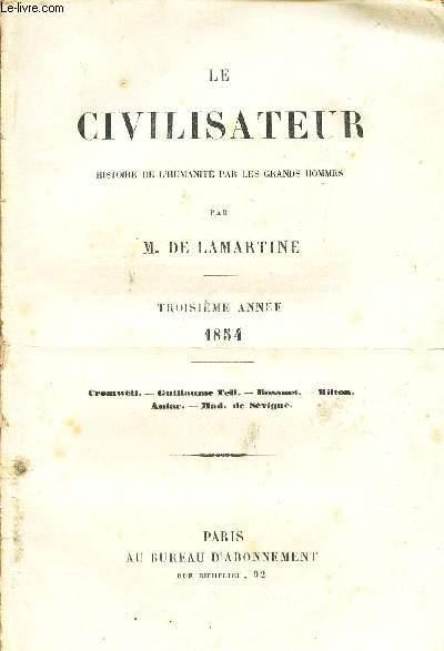 LE CIVILISATEUR - JOURNAL HISTORIQUE - EN 11 VOLUMES  / DU N°2 AU N°12. - MANNQUE LE N°11. / (3eme ANNEE) - Cromwell - Guillaume Tell - Bossuet - Milton - Antar - Mad. de Sevigné.
