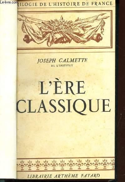 L'ERE CLASSIQUE /  TRILOGIE DE L'HISTOIRE DE FRANCE.