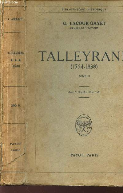 TALLEYRAND - (1754-1838) - TOME III. / BIBLIOTHEQUE HISTORIQUE.