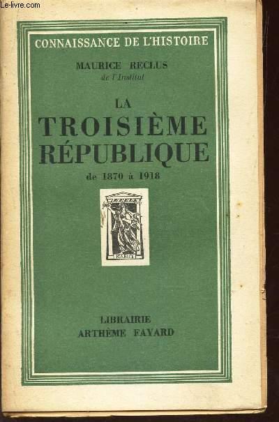 LA TROISIEME REPUBLIQUE - DE 1870 à 1918 / CONNAISSANCE DE L'HISTOIRE