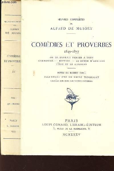 COMEDIES ET PROVERBES - 1849 - 1857    / TOME IV : .On ne saurait penser à tout - Carmosine - Bettine - Le songe d' Auguste - L'âne et le ruisseau