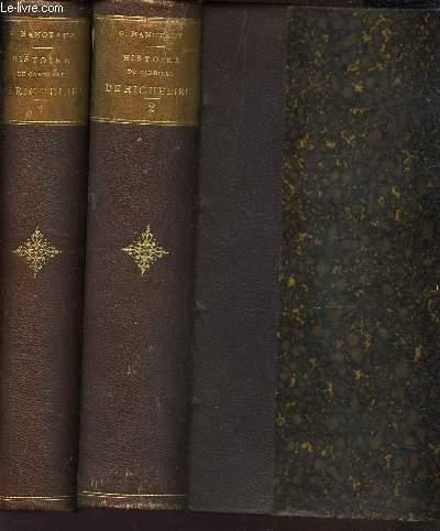 HISTOIRE DU CARDINAL DE RICHELIEU - EN 2 VOLUMES / TI : LA JEUNESSE DE RICHELIEU (1858-1614) - LA FRANCE EN 1614 + TOME II : LE CHEMIN DU POUVOIR - LE PREMIER MINISTERE (1614 - 1617).