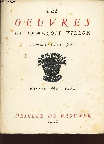 LES OEUVRES DE FRANCOIS VILLON COMMENTEES PAR PIERRE MESSIAEN