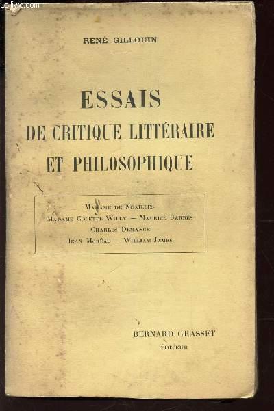 ESSAIS DE CRITIQUE LITTERAIRE ET PHILOSOPHIQUE /  Madame de Noailles - Madame Colette Willy - Maurice Barrès - Charles Demange - Jean Moréas - William James.