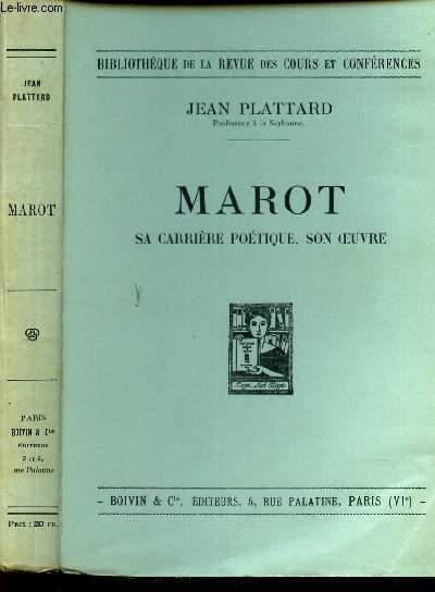 MAROT - SA CARRIERE POETIQUE , SON OEUVRE / BIBLIOTHEQUE DE LA REVUE DES COURS ET CONFERENCES