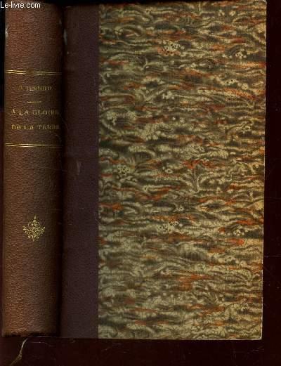 A LA GLOIRE DE LA TERRE - SOUVENIRS D'UN GEOLOGUE / BIBLIOTHEQUE FRANCAISE DE PHILOSOPHIE / 5e EDITION.