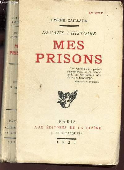 MES PRISONS - (DEVANT L'HISTOIRE).