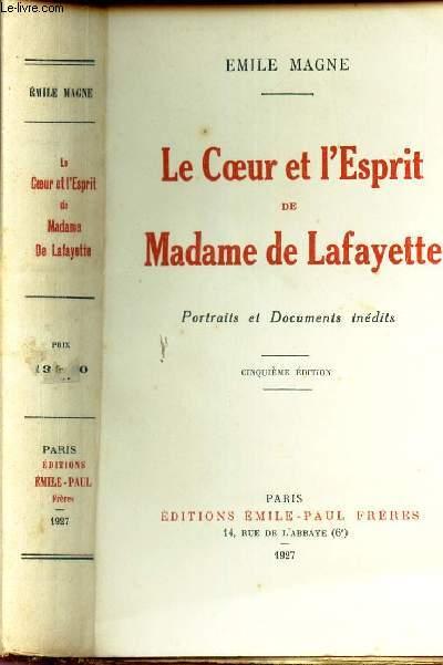 LE COEUR ET L'ESPRIT DE MADAME LAFAYETTE - PORTRAITS ET DOCUMENTS INEDITS / 5e EDITION