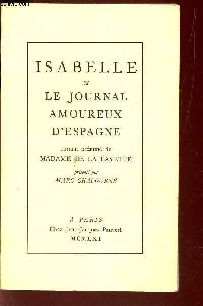 ISABELLE OU LE JOURNAL AMOUREUX D'ESPAGNE - roman presumé de MAdame de La Fayette