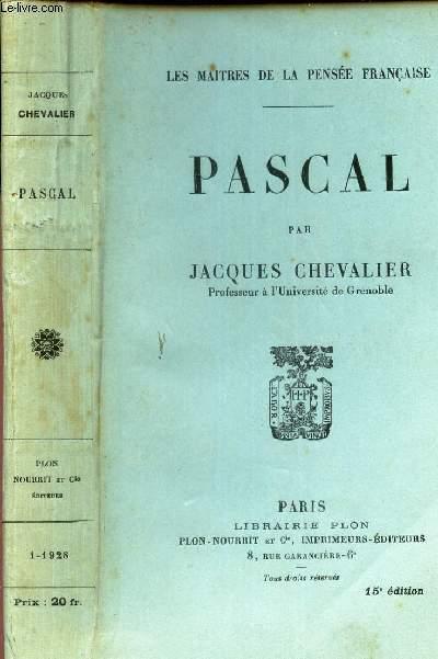 PASCAL / LES MAITRES DE LA PENSEE FRANCAISE.