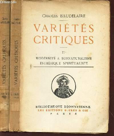 VARIETES CRITIQUES - EN 2 VOLUMES / T I : LA PEINTURE ROMANTIQUE + TII : MODERNITE & SURNATURALISME ESTHETIQUE SPIRITIALISTE.