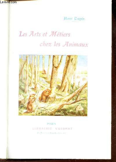 LES ARTS ET METIERS CHEZ LES ANIMAUX / 7e EDITION.
