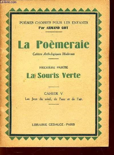 PREMIERE PARTIE : LA SOURIS VERTE / CAHIER V : LES JEUX DU SOLEIL, DE L'EAU ET DE L'AIR.