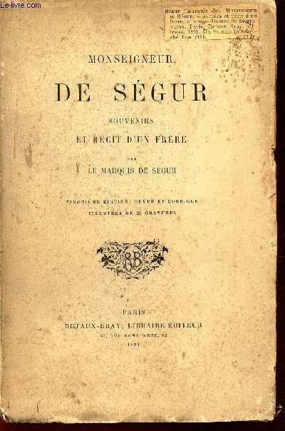MONSEIGNEUR DE SEGUR - SOUVENIRS D'UN FRERE  / 20e EDITION.