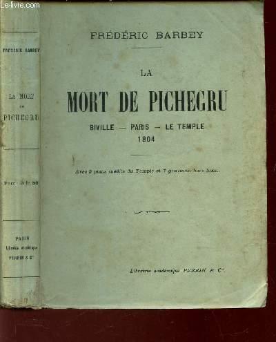 LA MORT DE PICHEGRU - Biville - PAris - Le Temple - 1804.