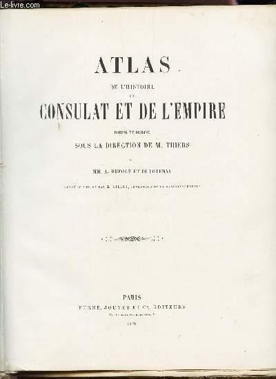 ATLAS DE L'HISTOIRE DU CONSULAT ET DE L'EMPIRE - 66 CARTES EN NOIR ET BLANC ET EN COULEUR