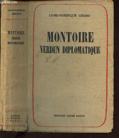 MONTOIRE VERDUN DIPLOMATIQUE - TOME I : LES SECRET DU MARECHAL