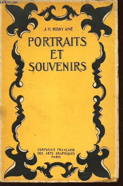 PORTRAITS ET SOUVENIRS - NOTICE BIOGRAPHIQUE DE R. BOREL-ROSNY