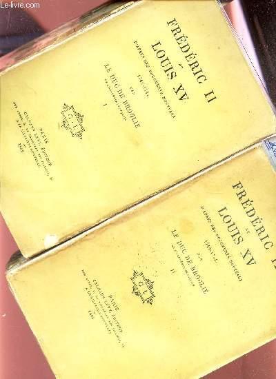 FREDERCI II ET LOUIS VI  - 1742-1744 - EN 2 VOLUMES / TOMES I  + II/ D'APRES DES DOCUMENTS NOUVEAUX.