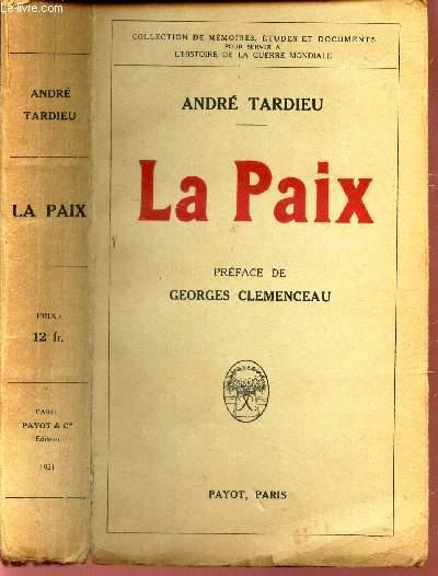 LA PAIX /  collection de mémoires, études et documents pour servir à l'histoire de la guerre mondiale