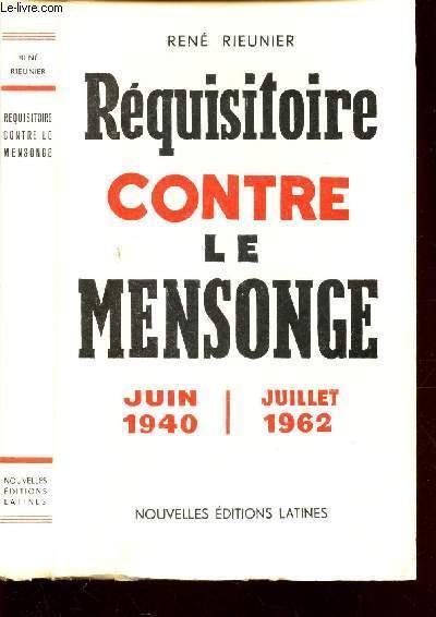 REQUISITOIRE CONTRE LE MENSONGE - JUIN 1940 - JUILLET 1962.