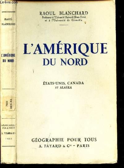 L'AMERIQUE DU NORD / ETATS UNIS, CANADA ET ALASKA. / Collection